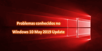 Problemas conhecidos no Windows 10 May 2019 Update